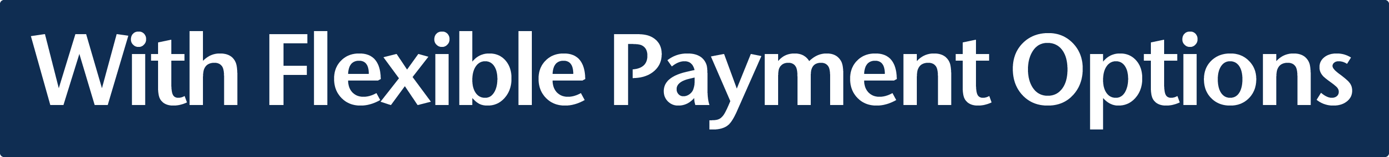 with flexible payment options